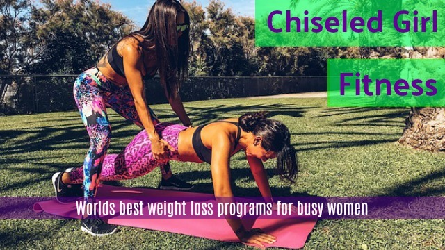 chiseled_girl_fitness_worlds_best_workouts_for_busy_women